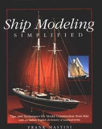 Ship Modeling Simplified book by Frank Mastini